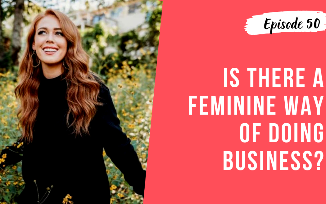 Episode 50: How to Embrace Your Feminine Energy as a Business Owner ft. Taylor Lou