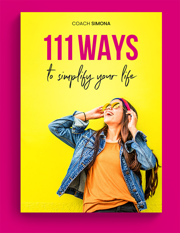 111 Ways to Simplify Your Life by Coach Simona